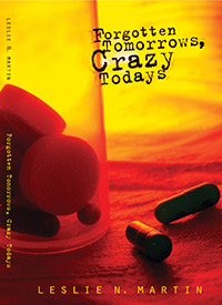 Forgotten Tomorrows, Crazy Todays, written by Leslie (Martin) Breslin